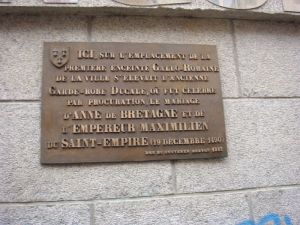 Memorial plaque in Rennes commemorating the marriage by proxy of Anne of Brittany with Archduke Maximilian of Austria concluded in 1490 but annulled after the French-Breton war when Anne was forced to marry Charles VIII of France