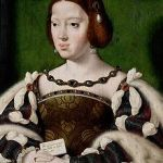 Eleanor of Austria, Queen of France andPortugal